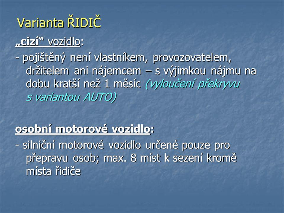 """""""cizí"""" vozidlo: - pojištěný není vlastníkem, provozovatelem, držitelem ani nájemcem – s výjimkou nájmu na dobu kratší než 1 měsíc (vyloučení překryvu"""