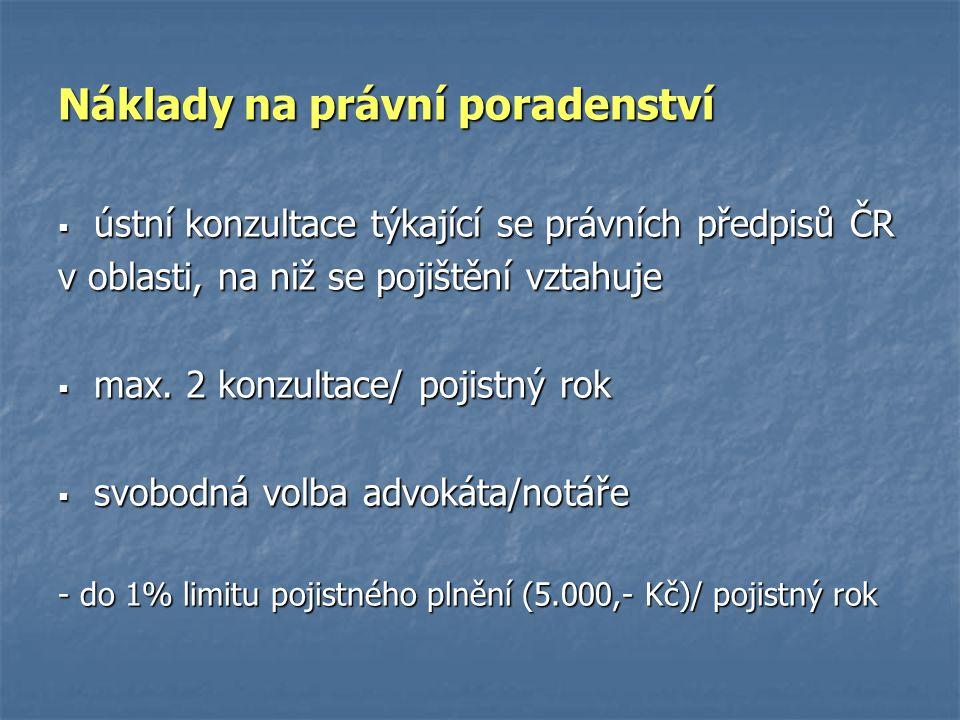 Náklady na právní poradenství  ústní konzultace týkající se právních předpisů ČR v oblasti, na niž se pojištění vztahuje  max. 2 konzultace/ pojistn