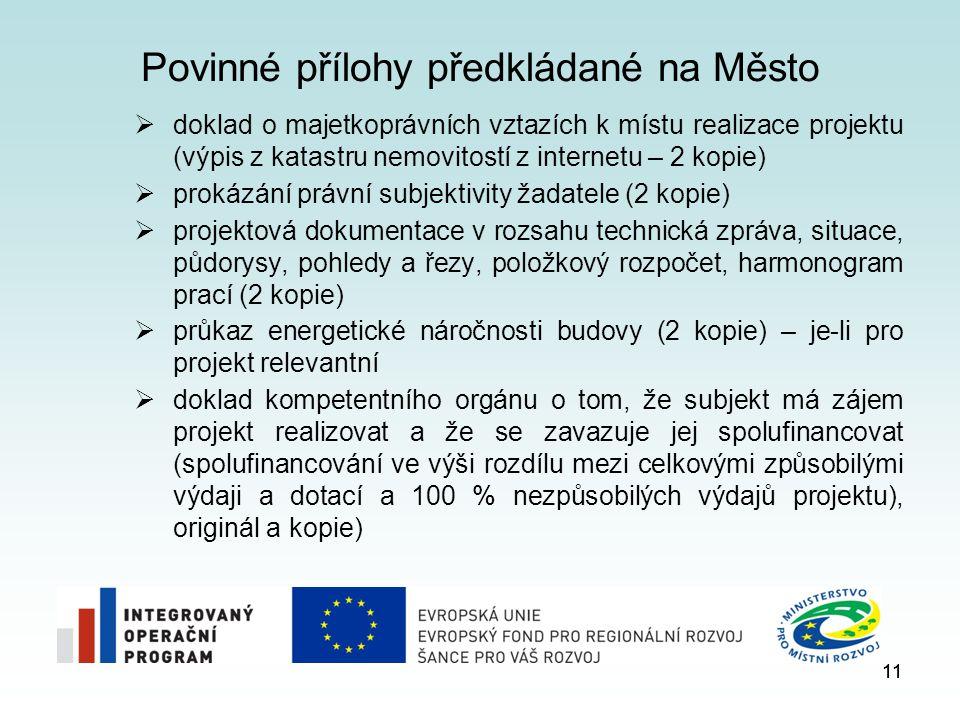 11 Povinné přílohy předkládané na Město  doklad o majetkoprávních vztazích k místu realizace projektu (výpis z katastru nemovitostí z internetu – 2 k