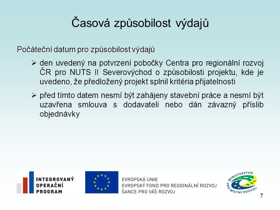 7 Časová způsobilost výdajů Počáteční datum pro způsobilost výdajů  den uvedený na potvrzení pobočky Centra pro regionální rozvoj ČR pro NUTS II Seve