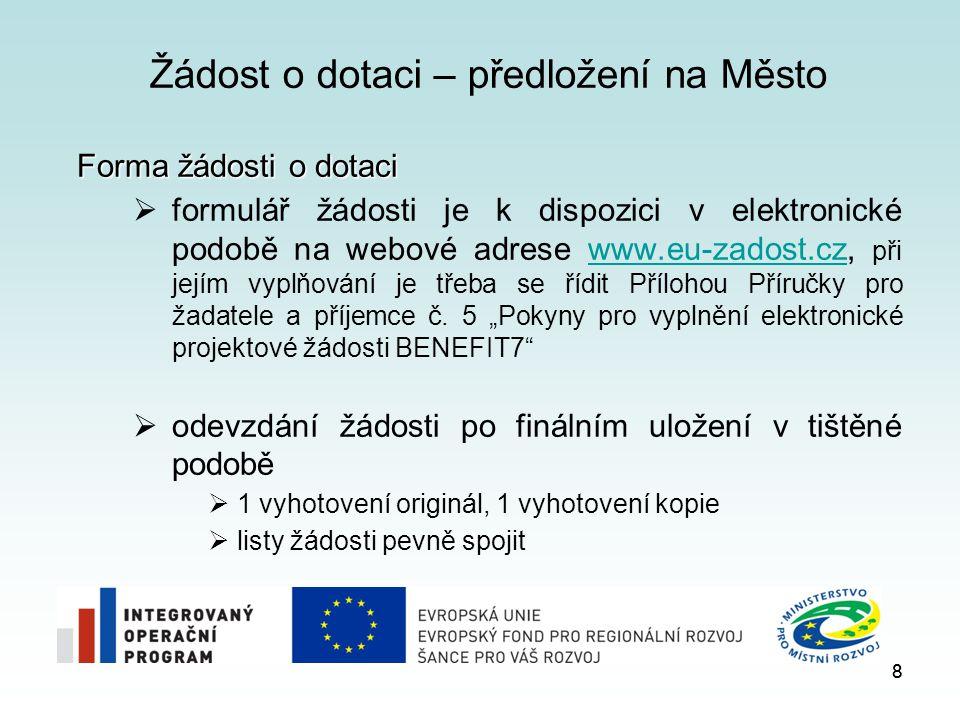 8 Žádost o dotaci – předložení na Město Forma žádosti o dotaci  formulář žádosti je k dispozici v elektronické podobě na webové adrese www.eu-zadost.