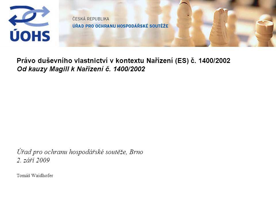 Právo duševního vlastnictví v kontextu Nařízení (ES) č. 1400/2002 Od kauzy Magill k Nařízení č. 1400/2002 Úřad pro ochranu hospodářské soutěže, Brno 2