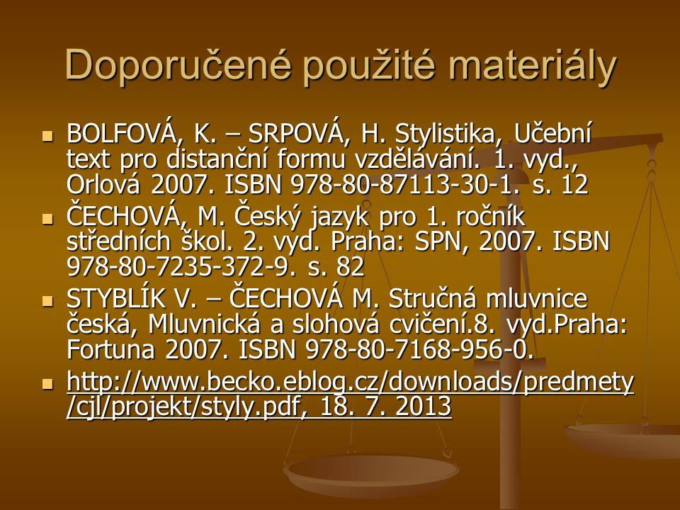 Doporučené použité materiály BOLFOVÁ, K. – SRPOVÁ, H.
