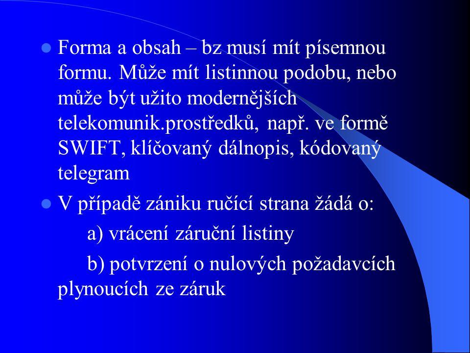 Forma a obsah – bz musí mít písemnou formu.