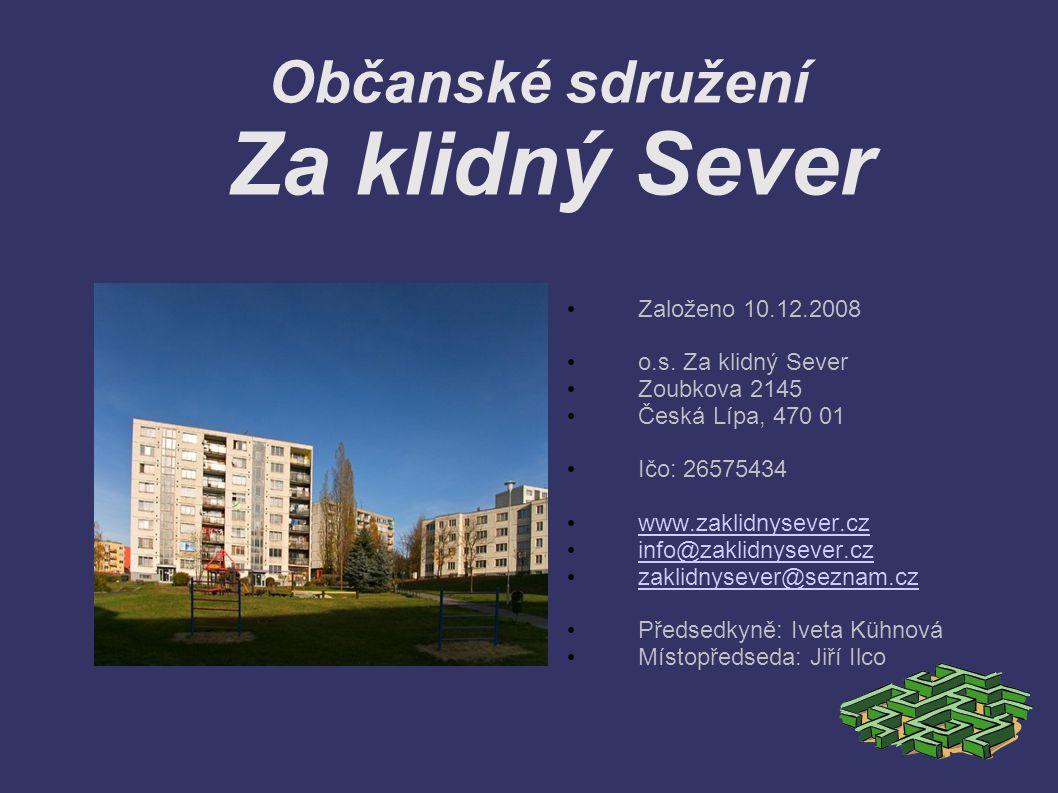 Občanské sdružení Za klidný Sever Založeno 10.12.2008 o.s. Za klidný Sever Zoubkova 2145 Česká Lípa, 470 01 Ičo: 26575434 www.zaklidnysever.cz info@za