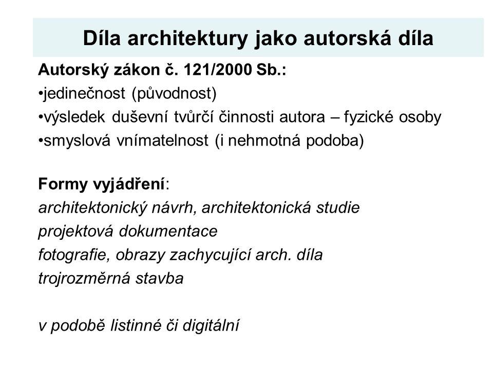 Díla architektury jako autorská díla Autorský zákon č. 121/2000 Sb.: jedinečnost (původnost) výsledek duševní tvůrčí činnosti autora – fyzické osoby s
