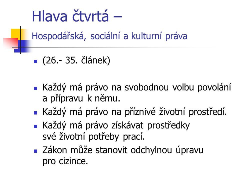 Hlava čtvrtá – Hospodářská, sociální a kulturní práva (26.- 35.