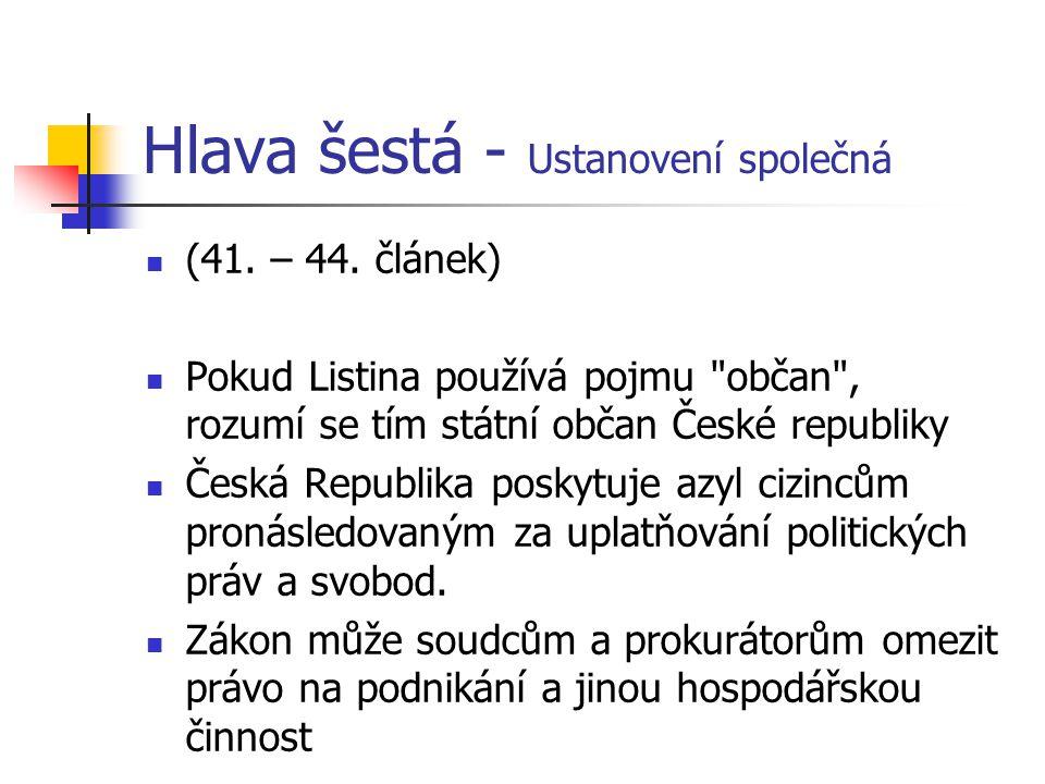 Hlava šestá - Ustanovení společná (41. – 44. článek) Pokud Listina používá pojmu