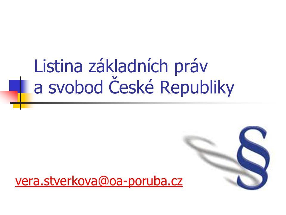 Listina základních práv a svobod České Republiky vera.stverkova@oa-poruba.cz