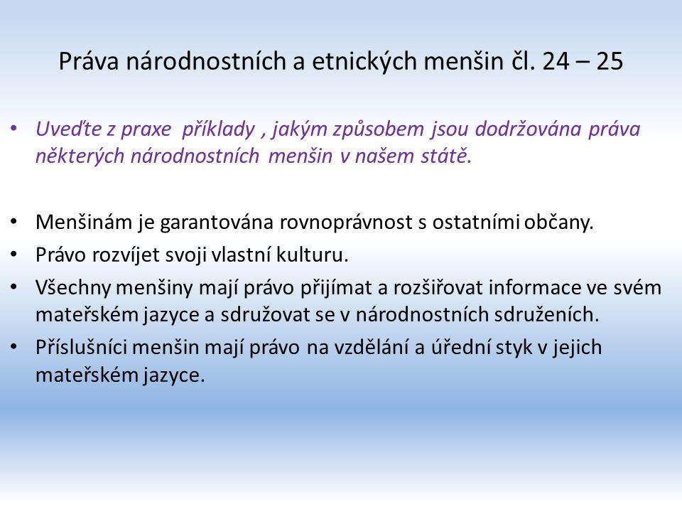 Práva národnostních a etnických menšin čl. 24 – 25 Uveďte z praxe příklady, jakým způsobem jsou dodržována práva některých národnostních menšin v naše