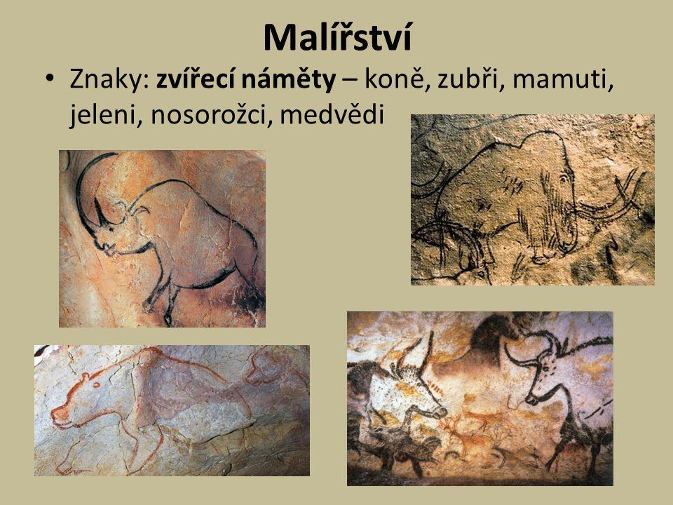 Malířství Znaky: zvířecí náměty – koně, zubři, mamuti, jeleni, nosorožci, medvědi