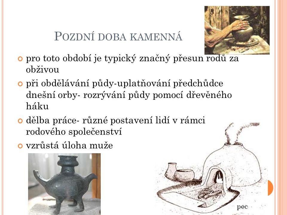 D OBA BRONZOVÁ domestikace zvířat- kachna, kočka, slepice vyrábění bronzových nástrojů a šperků platidlem byla hřivna (bronzové tyčky) postup odlévání kovu- ztracená forma Ztracená forma
