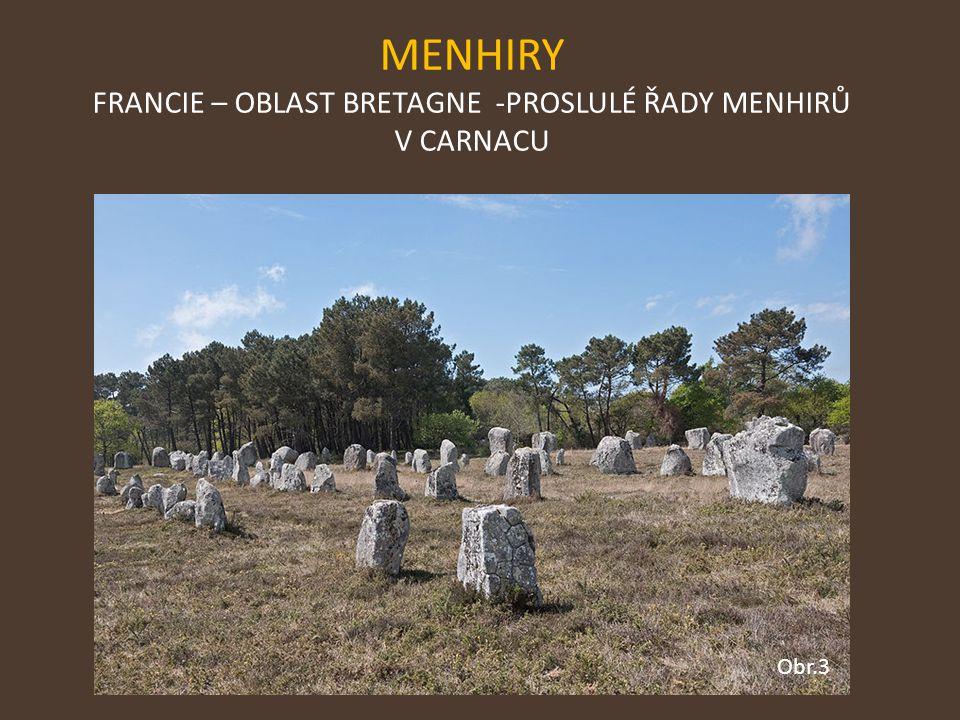MENHIRY FRANCIE – OBLAST BRETAGNE -PROSLULÉ ŘADY MENHIRŮ V CARNACU Obr.3