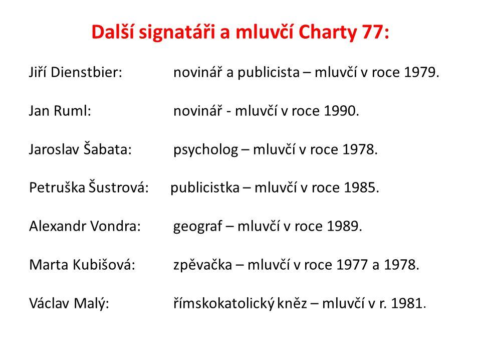 Další signatáři a mluvčí Charty 77: Jiří Dienstbier: novinář a publicista – mluvčí v roce 1979.