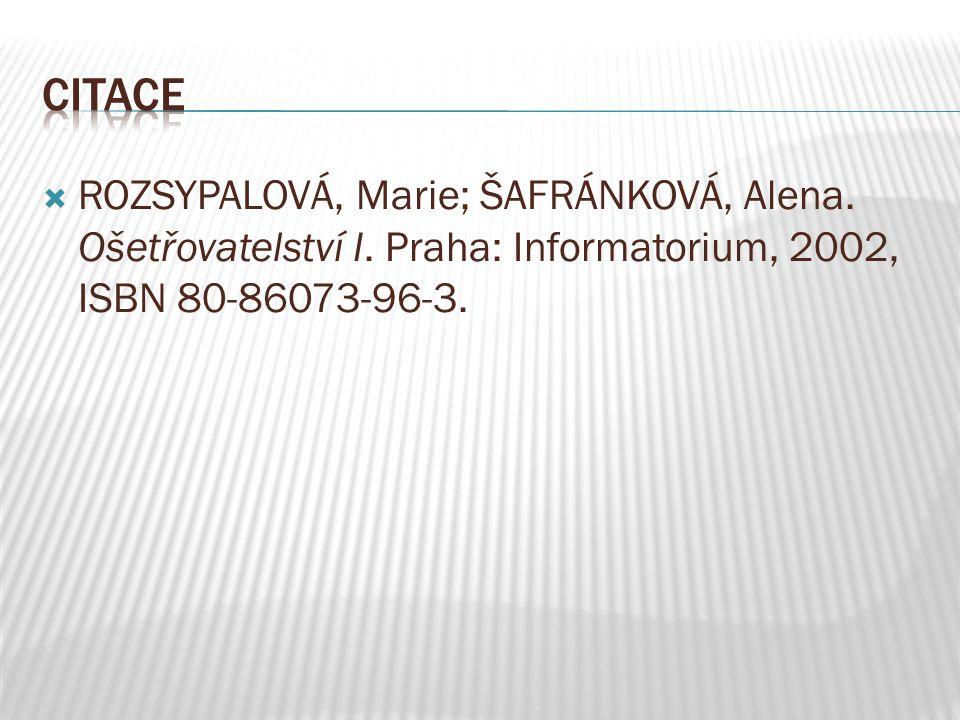  ROZSYPALOVÁ, Marie; ŠAFRÁNKOVÁ, Alena.Ošetřovatelství I.