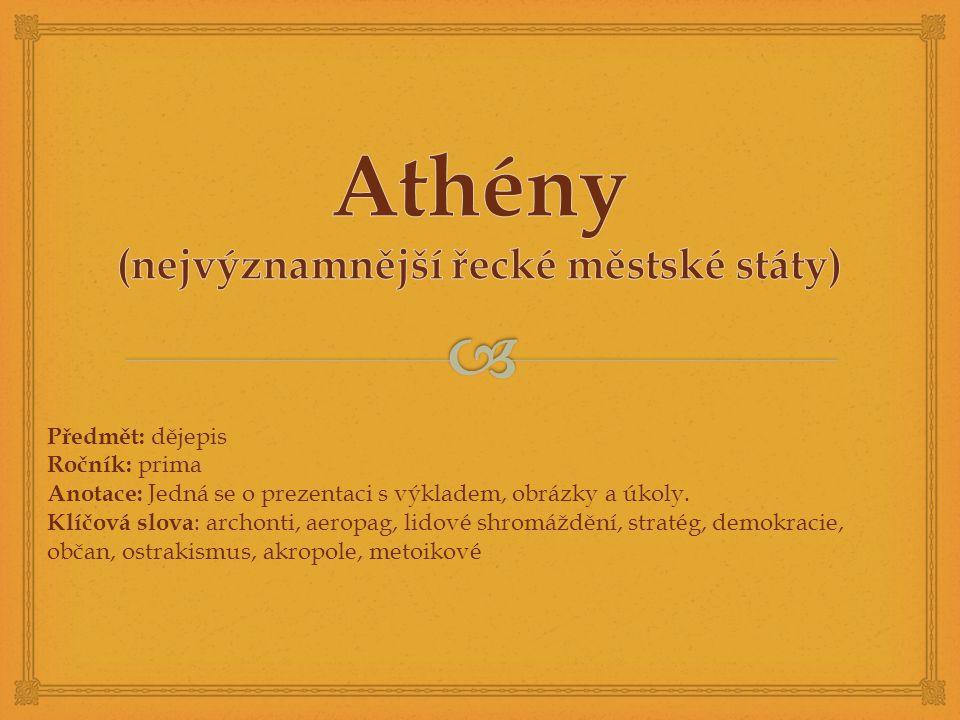  Báje o založení Athén Když mytický athénský král Kekrops toto město založil, vypukl mezi Athénou a Poseidónem spor o vládu nad jeho územím.