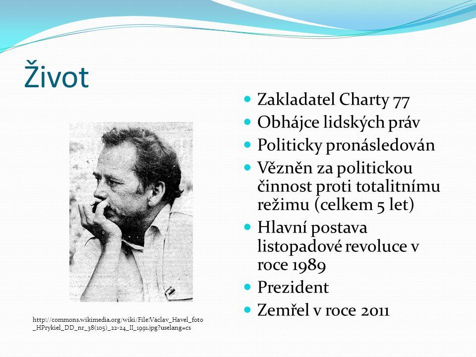 Život Zakladatel Charty 77 Obhájce lidských práv Politicky pronásledován Vězněn za politickou činnost proti totalitnímu režimu (celkem 5 let) Hlavní postava listopadové revoluce v roce 1989 Prezident Zemřel v roce 2011 http://commons.wikimedia.org/wiki/File:Václav_Havel_foto _HPrykiel_DD_nr_38(105)_22-24_II_1991.jpg?uselang=cs