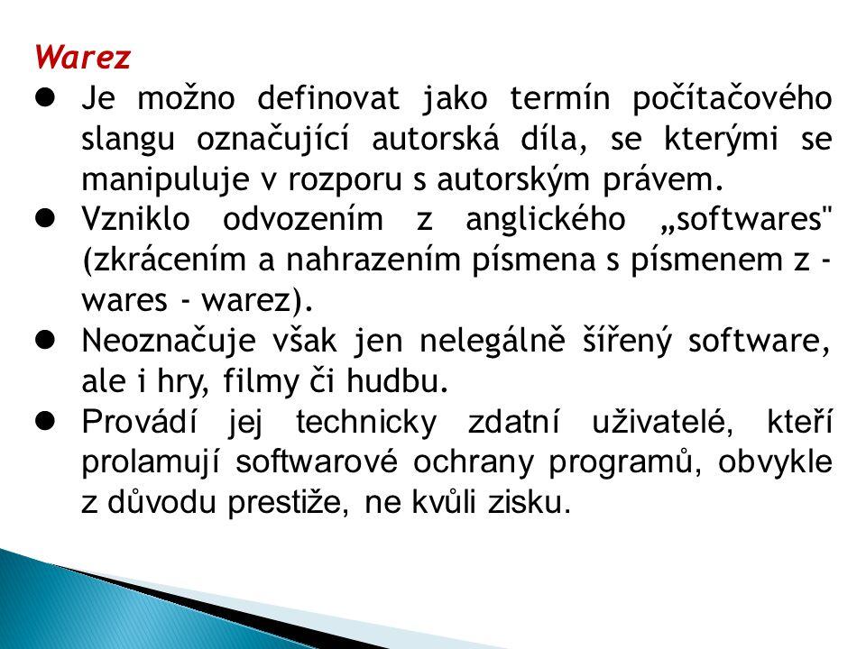 Warez Je možno definovat jako termín počítačového slangu označující autorská díla, se kterými se manipuluje v rozporu s autorským právem. Vzniklo odvo