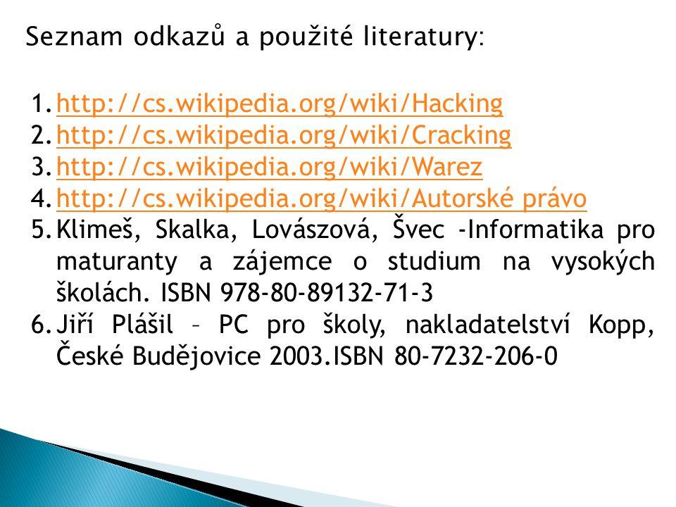 1.http://cs.wikipedia.org/wiki/Hackinghttp://cs.wikipedia.org/wiki/Hacking 2.http://cs.wikipedia.org/wiki/Crackinghttp://cs.wikipedia.org/wiki/Crackin