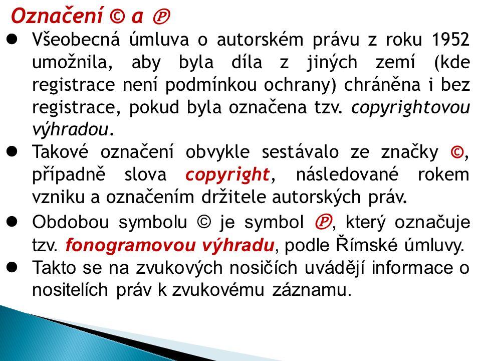 Označení © a ℗ Všeobecná úmluva o autorském právu z roku 1952 umožnila, aby byla díla z jiných zemí (kde registrace není podmínkou ochrany) chráněna i