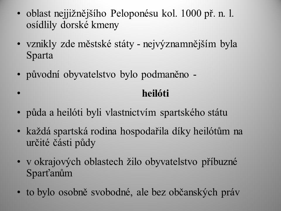 oblast nejjižnějšího Peloponésu kol. 1000 př. n. l. osídlily dorské kmeny vznikly zde městské státy - nejvýznamnějším byla Sparta původní obyvatelstvo