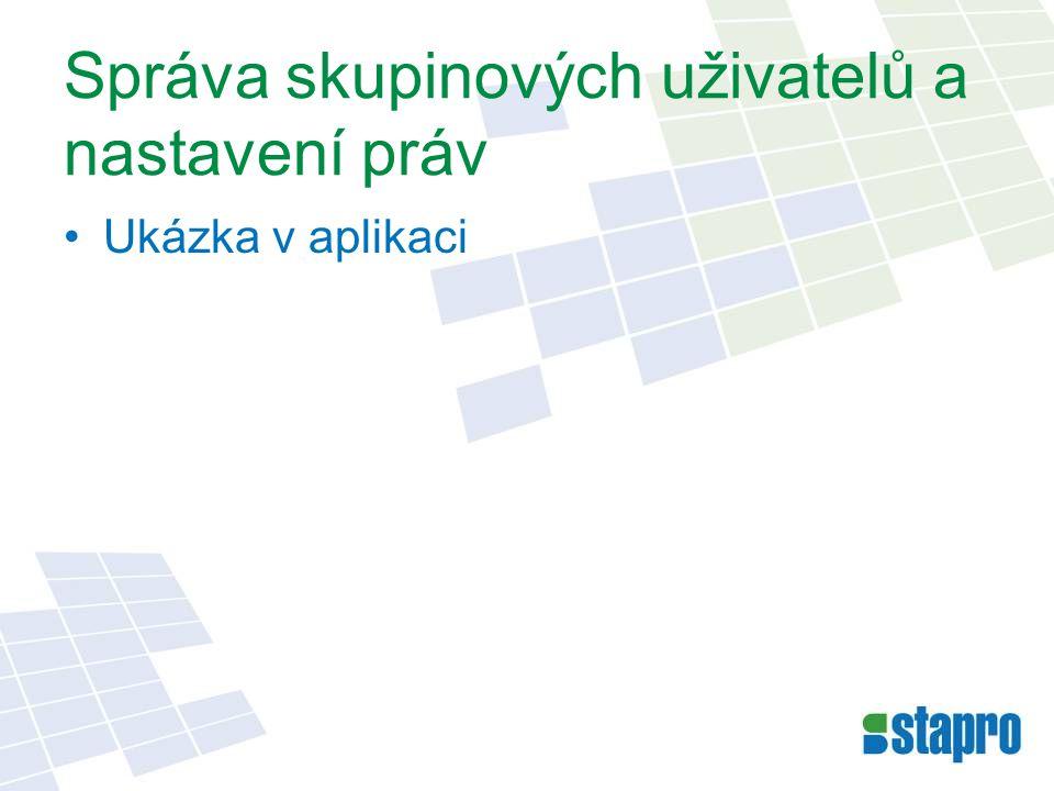 Správa skupinových uživatelů a nastavení práv Ukázka v aplikaci