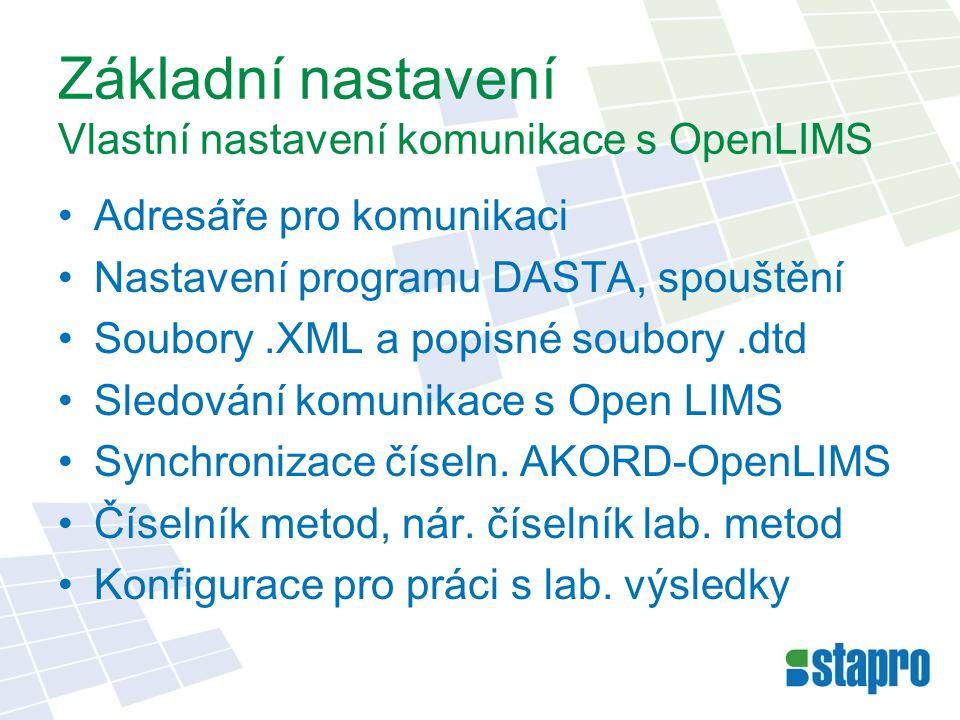 Základní nastavení Vlastní nastavení komunikace s OpenLIMS Adresáře pro komunikaci Nastavení programu DASTA, spouštění Soubory.XML a popisné soubory.dtd Sledování komunikace s Open LIMS Synchronizace číseln.