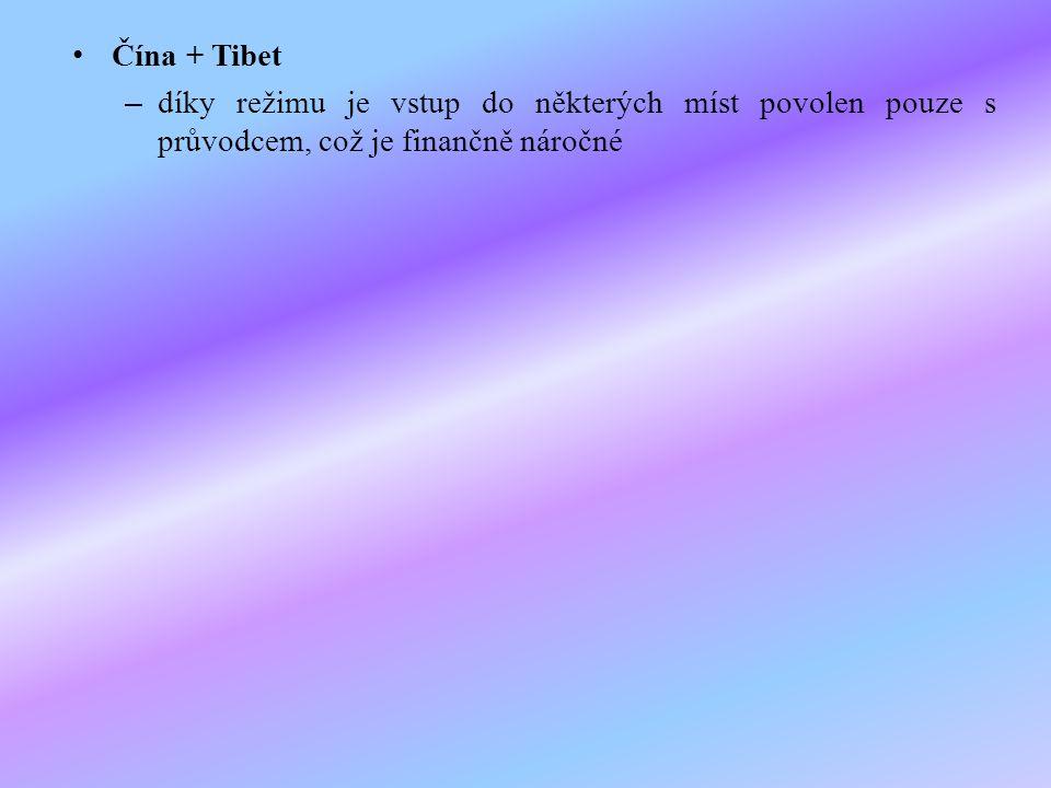 Čína + Tibet – díky režimu je vstup do některých míst povolen pouze s průvodcem, což je finančně náročné