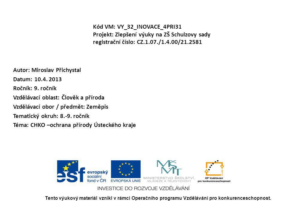 Kód VM: VY_32_INOVACE_4PRI31 Projekt: Zlepšení výuky na ZŠ Schulzovy sady registrační číslo: CZ.1.07./1.4.00/21.2581 Autor: Miroslav Přichystal Datum: 10.4.