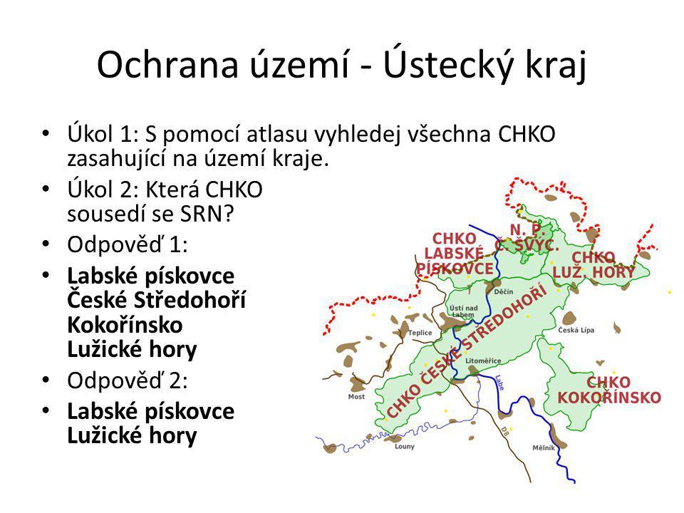 Ochrana území - Ústecký kraj Úkol 1: S pomocí atlasu vyhledej všechna CHKO zasahující na území kraje.