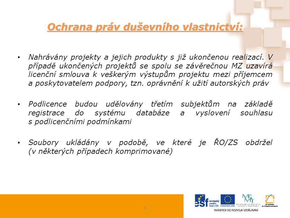 Ochrana práv duševního vlastnictví: Nahrávány projekty a jejich produkty s již ukončenou realizací. V případě ukončených projektů se spolu se závěrečn