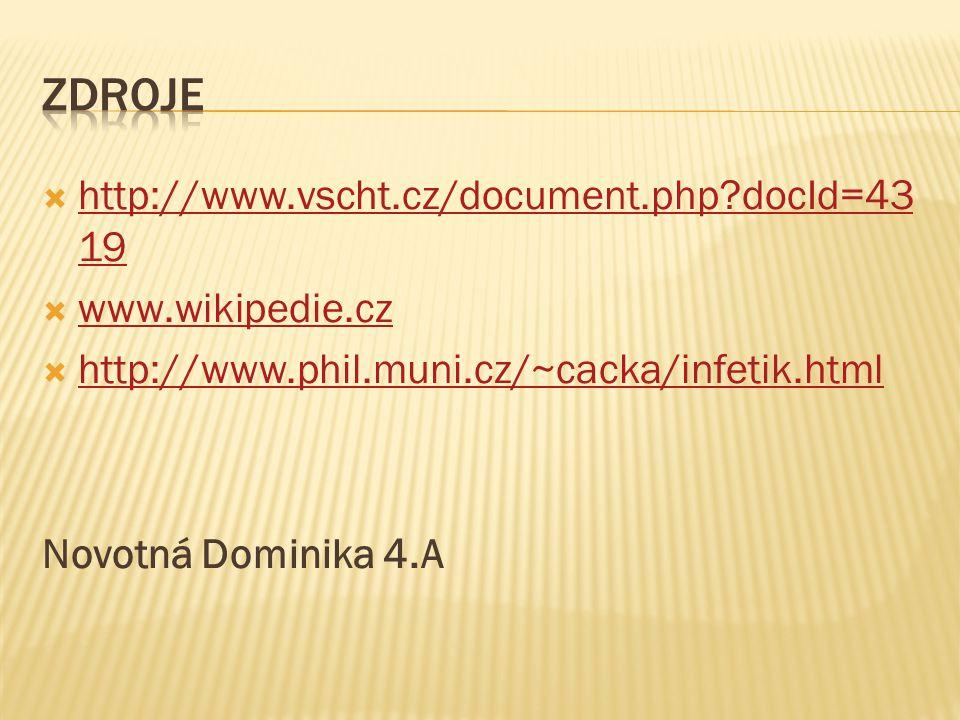  http://www.vscht.cz/document.php?docId=43 19 http://www.vscht.cz/document.php?docId=43 19  www.wikipedie.cz www.wikipedie.cz  http://www.phil.muni
