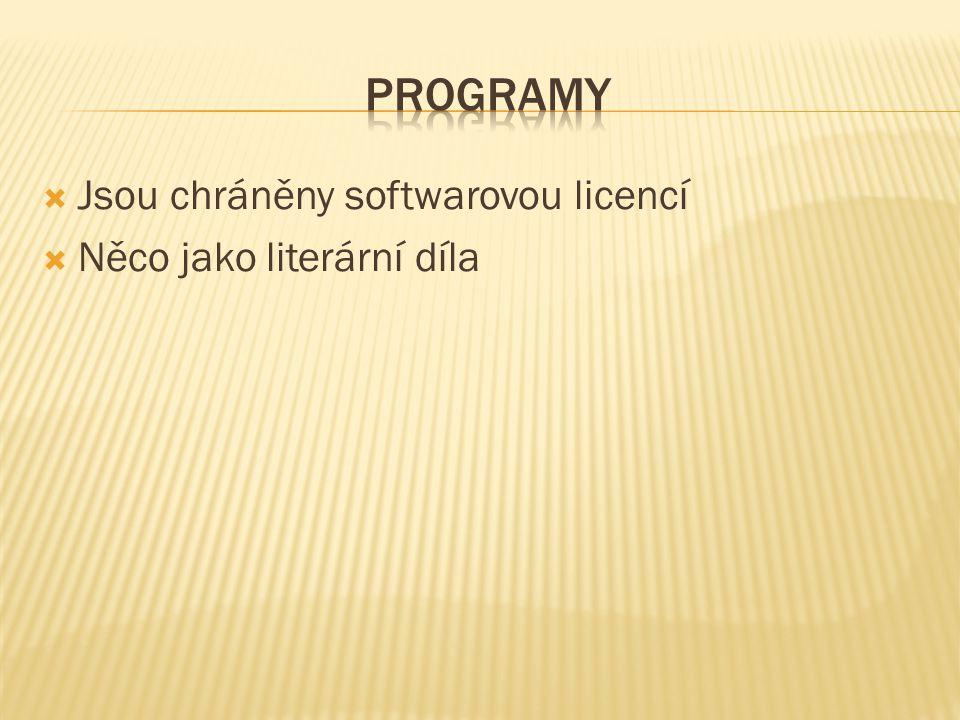  Jsou chráněny softwarovou licencí  Něco jako literární díla
