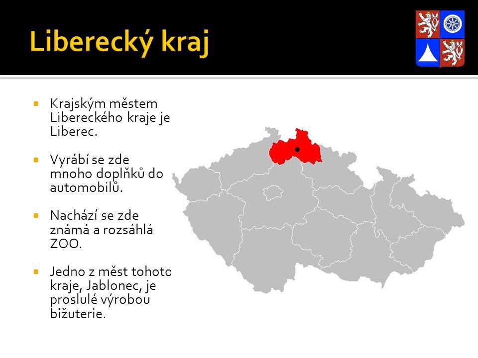  Krajským městem Libereckého kraje je Liberec.  Vyrábí se zde mnoho doplňků do automobilů.  Nachází se zde známá a rozsáhlá ZOO.  Jedno z měst toh