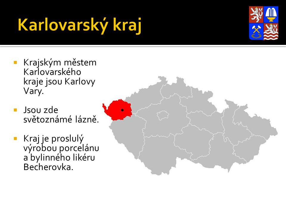  Krajským městem Karlovarského kraje jsou Karlovy Vary.  Jsou zde světoznámé lázně.  Kraj je proslulý výrobou porcelánu a bylinného likéru Becherov