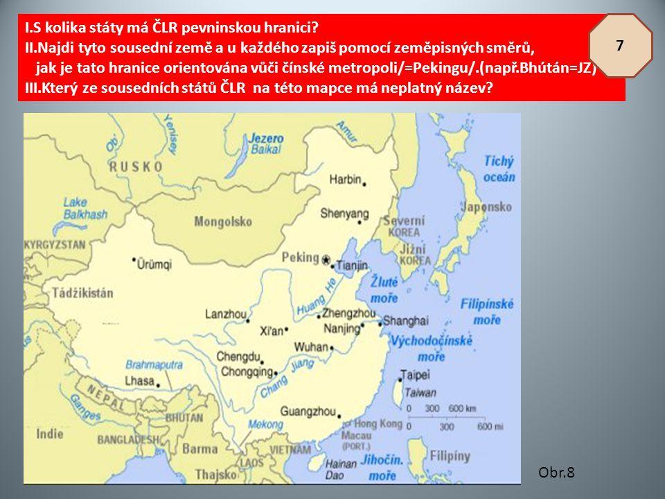 I.S kolika státy má ČLR pevninskou hranici? II.Najdi tyto sousední země a u každého zapiš pomocí zeměpisných směrů, jak je tato hranice orientována vů