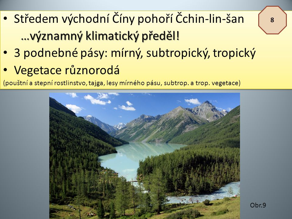 Středem východní Číny pohoří Čchin-lin-šan …významný klimatický předěl! …významný klimatický předěl! 3 podnebné pásy: mírný, subtropický, tropický Veg