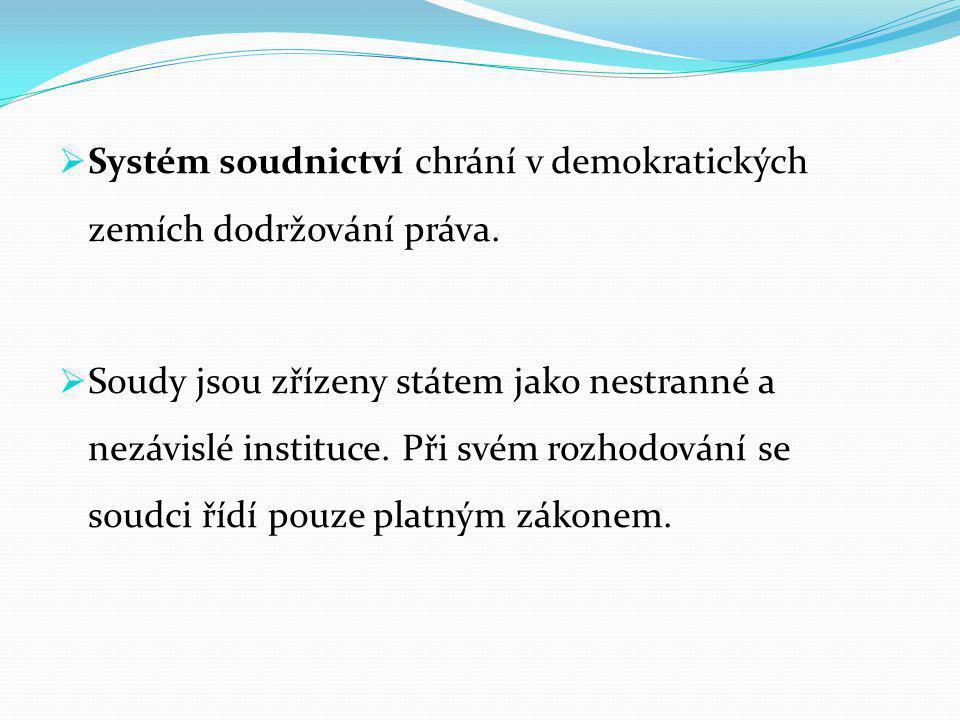  Systém soudnictví chrání v demokratických zemích dodržování práva.