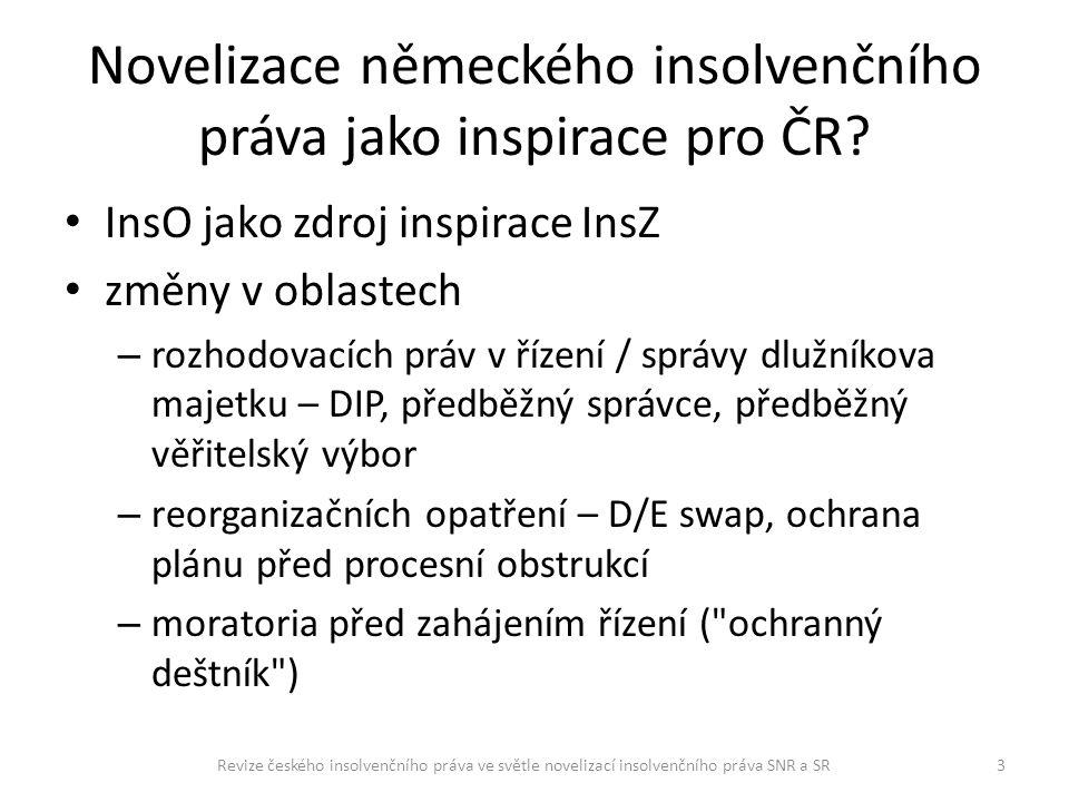 Novelizace německého insolvenčního práva jako inspirace pro ČR? InsO jako zdroj inspirace InsZ změny v oblastech – rozhodovacích práv v řízení / správ