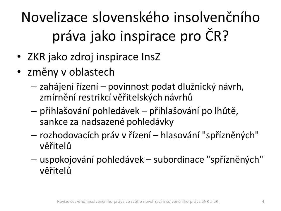 Novelizace slovenského insolvenčního práva jako inspirace pro ČR? ZKR jako zdroj inspirace InsZ změny v oblastech – zahájení řízení – povinnost podat
