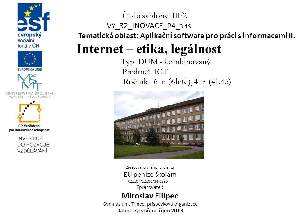 Číslo šablony: III/2 VY_32_INOVACE_P4_ 3.19 Tematická oblast: Aplikační software pro práci s informacemi II.
