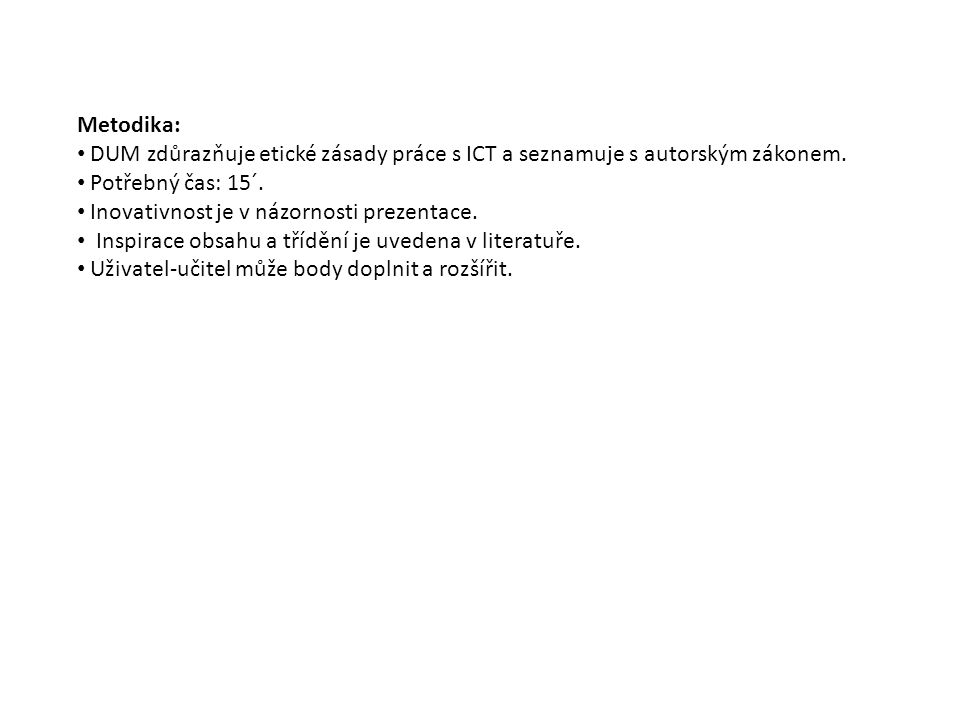Metodika: DUM zdůrazňuje etické zásady práce s ICT a seznamuje s autorským zákonem.