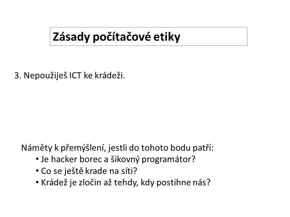 Zásady počítačové etiky 3. Nepoužiješ ICT ke krádeži.