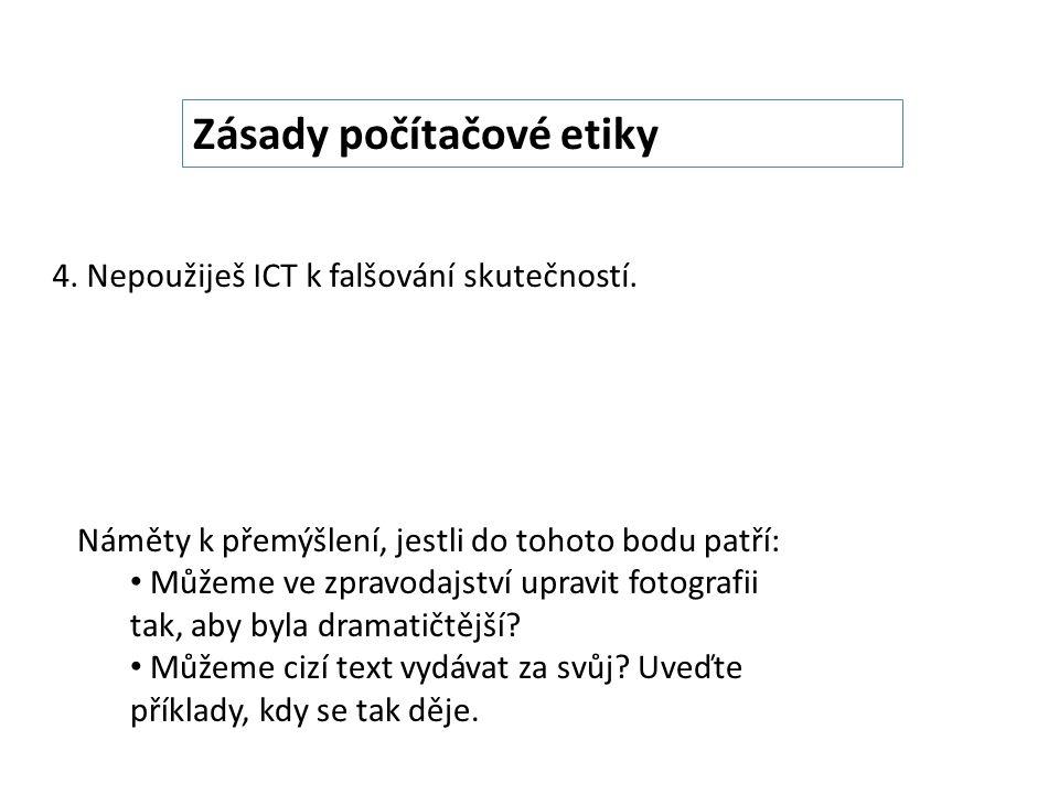 Zásady počítačové etiky 4. Nepoužiješ ICT k falšování skutečností.