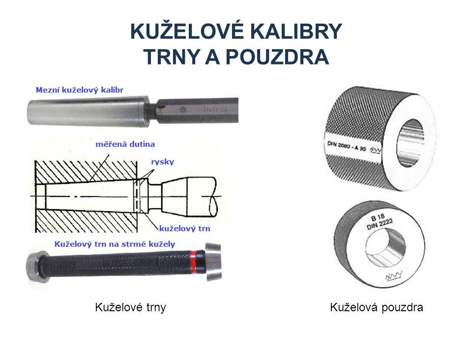 KUŽELOVÉ KALIBRY TRNY A POUZDRA Kuželové trnyKuželová pouzdra