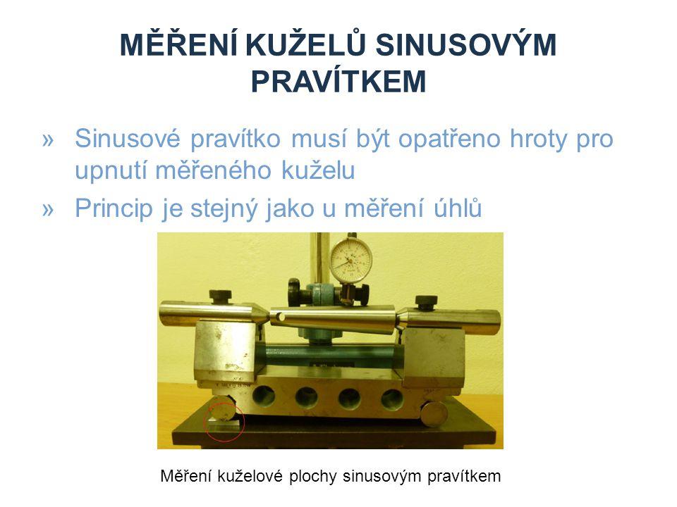 MĚŘENÍ KUŽELŮ SINUSOVÝM PRAVÍTKEM »Sinusové pravítko musí být opatřeno hroty pro upnutí měřeného kuželu »Princip je stejný jako u měření úhlů Měření k