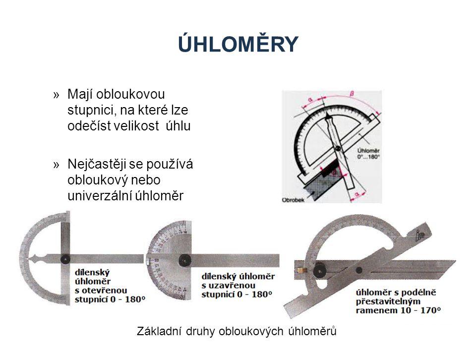 ÚHLOMĚRY »Mají obloukovou stupnici, na které lze odečíst velikost úhlu »Nejčastěji se používá obloukový nebo univerzální úhloměr Základní druhy oblouk