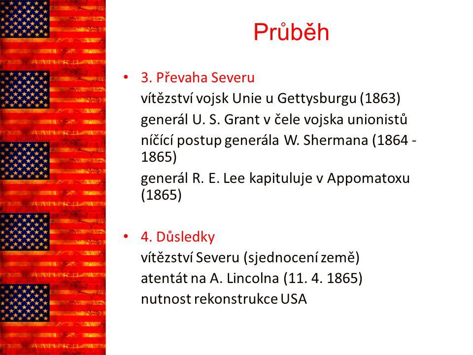 Průběh 3.Převaha Severu vítězství vojsk Unie u Gettysburgu (1863) generál U.