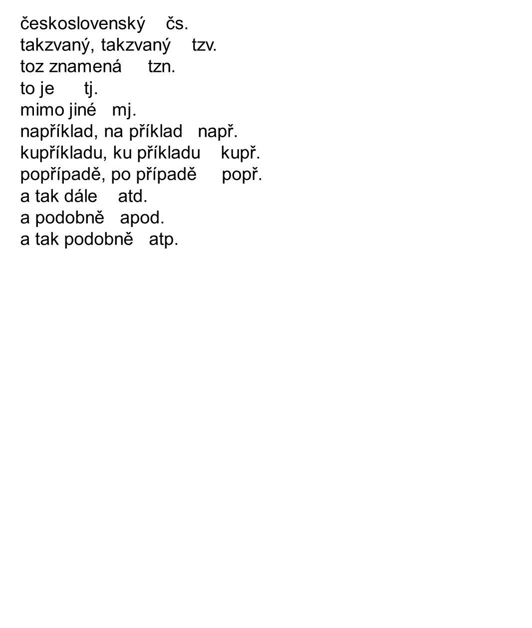 československý čs. takzvaný, takzvaný tzv. toz znamená tzn.