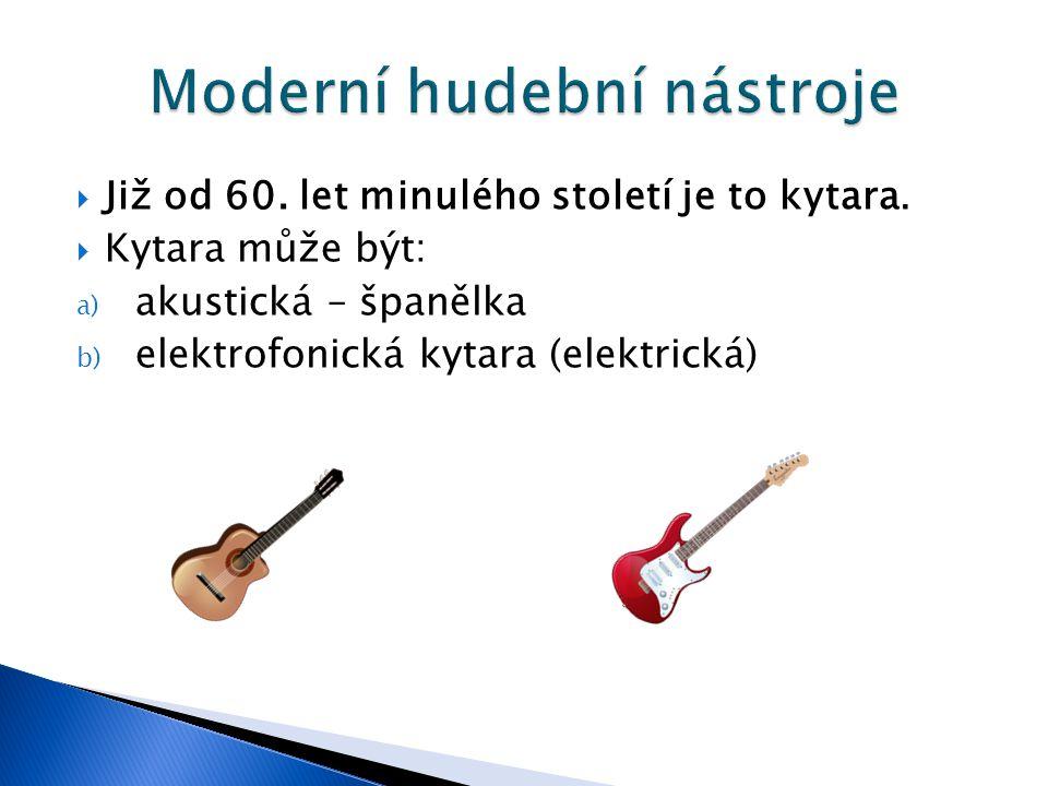 Již od 60. let minulého století je to kytara.